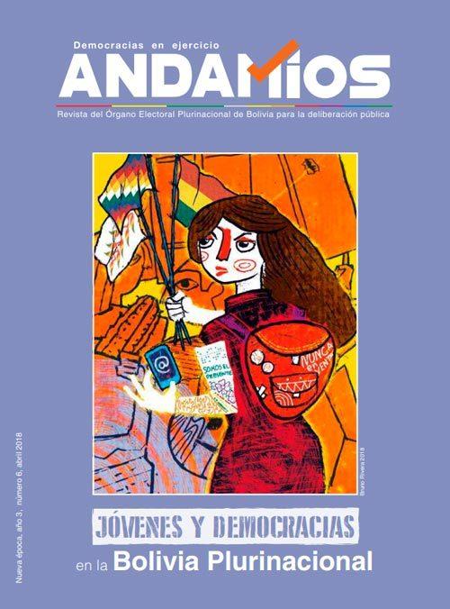 Revista Andamios N° 6: JÓVENES Y DEMOCRACIAS EN LA BOLIVIA PLURINACIONAL
