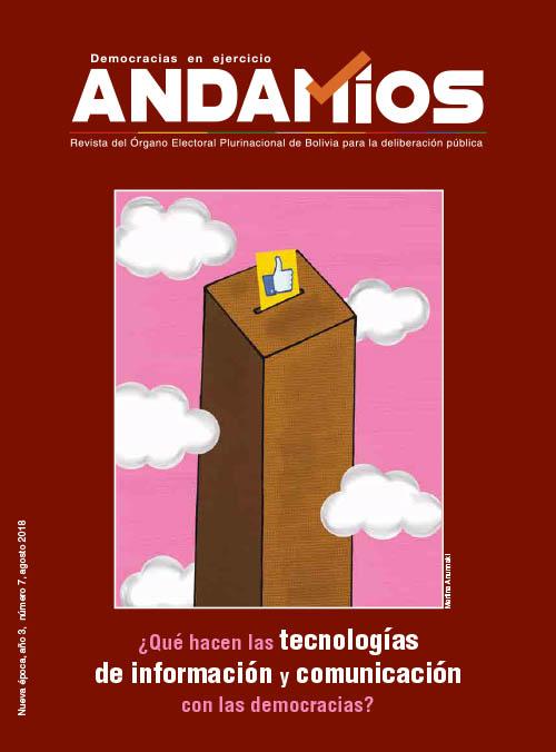 Revista Andamios N° 7: ¿QUÉ HACEN LAS TECNOLOGÍAS DE INFORMACIÓN Y COMUNICACIÓN CON LAS DEMOCRACIAS?